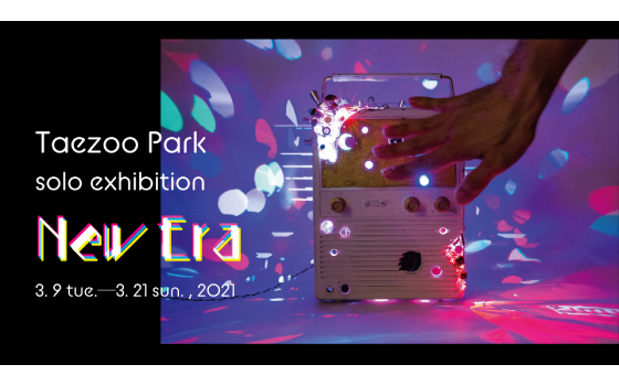 "Taezoo Park solo exhibition ""New Era""  ―KOREAN ART Relations"